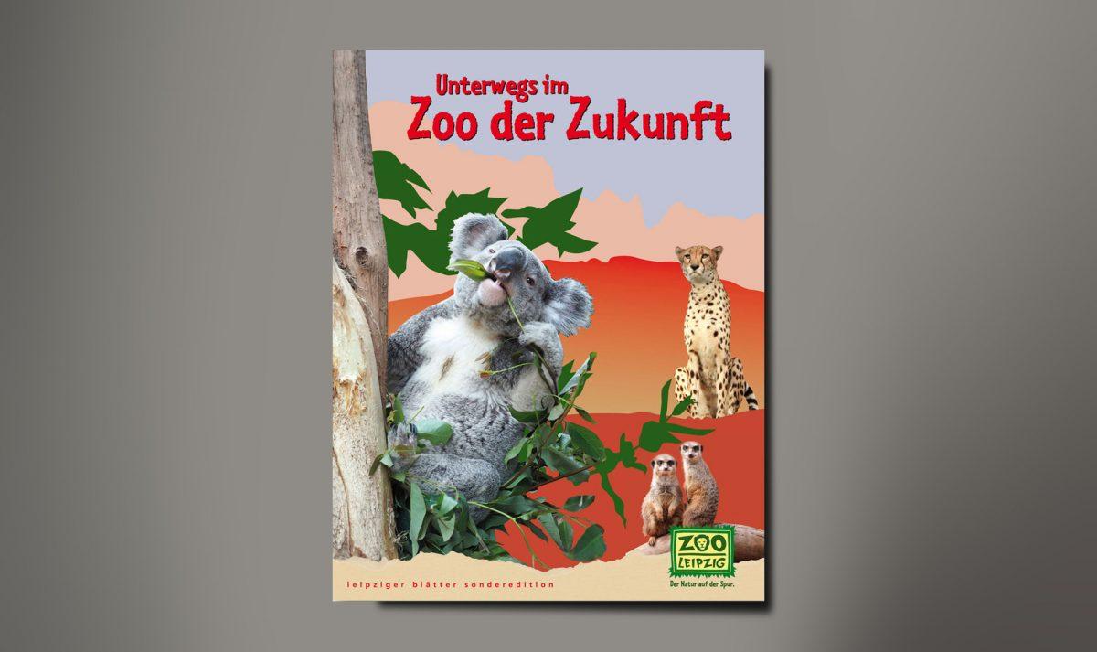 Unterwegs im Zoo der Zukunft Leipziger Blätter Sonderedition